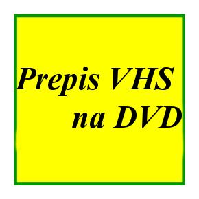 PREPIS z VHS, VHS-C, MiniDV na DVD / výhodne