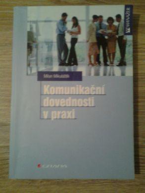 Komunikační dovednosti v praxi  M. Mikuláštík